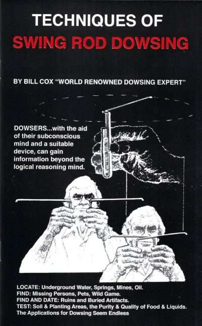 Techniques of Swing Rod Dowsing by Bill Cox